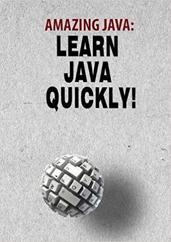Amazing Java: Learn Java Quickly!