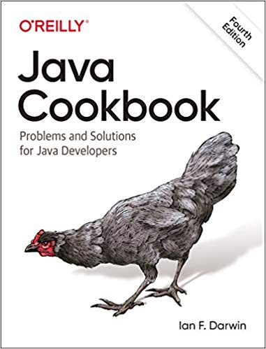 Java Cookbook: Problems and Solutions for Java Developers 4th Edition
