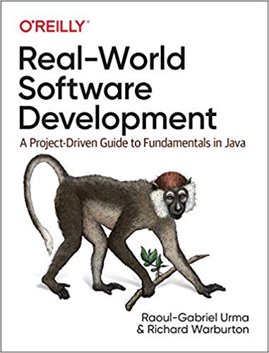 Real-World Software Development: A Project-Driven Guide to Fundamentals in Java 1st Edition